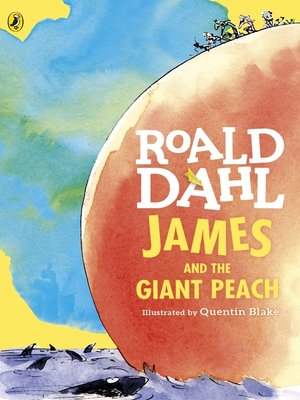 James and the Giant Peach by Roald Dahl. AVAILABLE eBook.