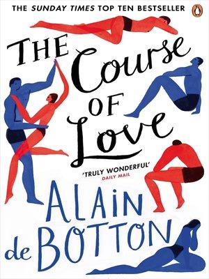 The Course of Love by Alain de Botton.                                              WAIT LIST eBook.