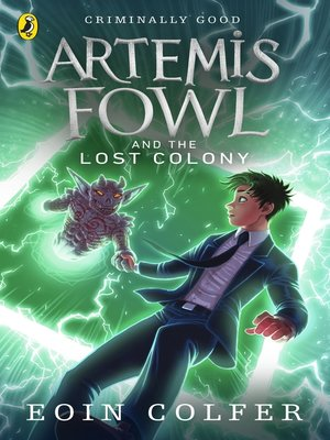 Artemis Fowl and the Lost Colony by Eoin Colfer. AVAILABLE eBook.