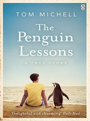 The Penguin Lessons by Tom Michell. AVAILABLE eBook.