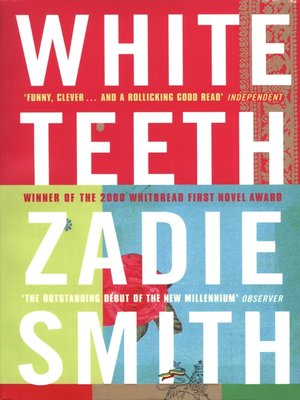 White Teeth by Zadie Smith.                                              AVAILABLE eBook.