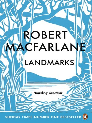 Landmarks by Robert Macfarlane. AVAILABLE eBook.