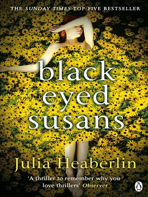 Black-Eyed Susans by Julia Heaberlin.                                              AVAILABLE eBook.