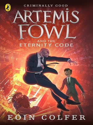 Artemis Fowl and the Eternity Code by Eoin Colfer. AVAILABLE eBook.