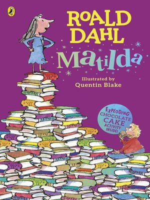 Matilda by Roald Dahl.                                              AVAILABLE eBook.