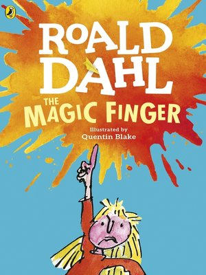 The Magic Finger by Roald Dahl. AVAILABLE eBook.