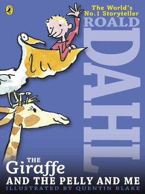 The Giraffe and the Pelly and Me by Roald Dahl. AVAILABLE eBook.
