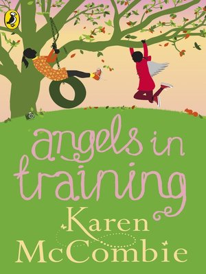 Angels in Training by Karen McCombie. AVAILABLE eBook.