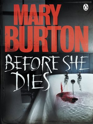 Before She Dies by Mary Burton. AVAILABLE eBook.