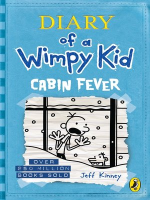 Cabin Fever by Jeff Kinney.                                              AVAILABLE eBook.