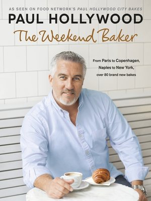 The Weekend Baker by Paul Hollywood. AVAILABLE eBook.