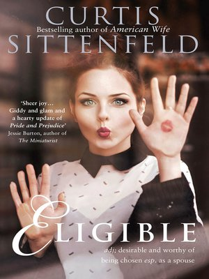 Eligible by Curtis Sittenfeld. AVAILABLE eBook.
