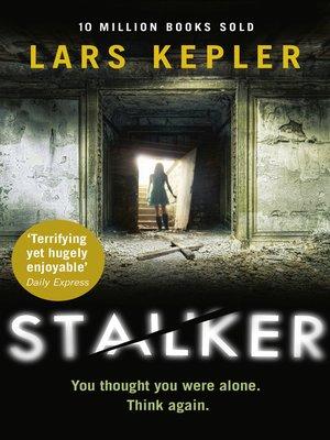 Stalker by Lars Kepler. AVAILABLE eBook.