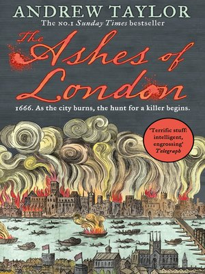 The Ashes of London by Andrew Taylor. AVAILABLE eBook.