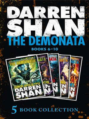 The Demonata 6-10 by Darren Shan.                                              AVAILABLE eBook.