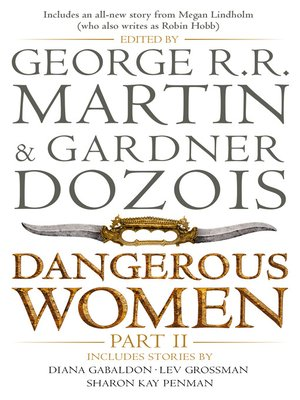 Dangerous Women, Part 2 by George R.R. Martin. AVAILABLE eBook.