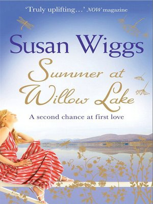 Summer at Willow Lake by SUSAN WIGGS.                                              AVAILABLE eBook.