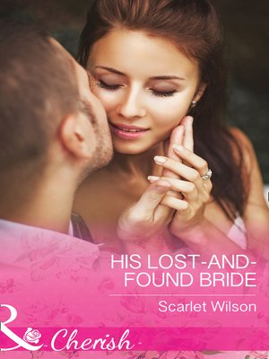 His Lost-And-Found Bride by Scarlet Wilson. AVAILABLE eBook.