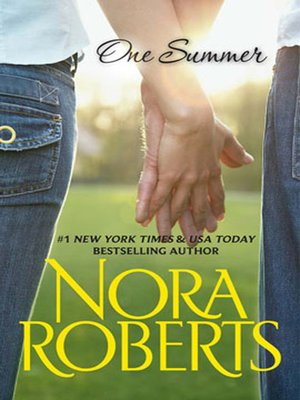 One Summer by Nora Roberts.                                              AVAILABLE eBook.