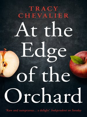 At the Edge of the Orchard by Tracy Chevalier. AVAILABLE eBook.