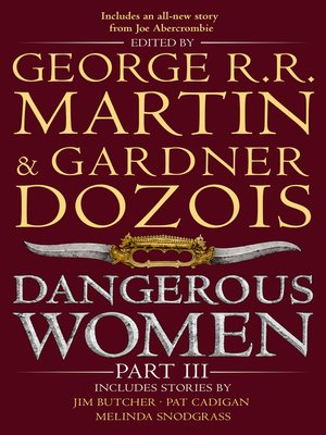 Dangerous Women, Part 3 by George R.R. Martin. AVAILABLE eBook.