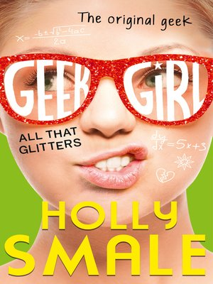 All That Glitters by Holly Smale. AVAILABLE eBook.