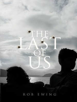 The Last of Us by Rob Ewing.                                              AVAILABLE eBook.