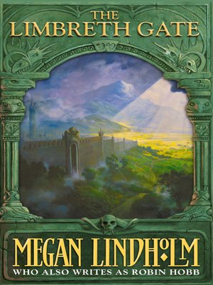 The Limbreth Gate by Megan Lindholm.                                              AVAILABLE eBook.