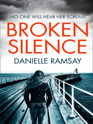 Broken Silence by Danielle Ramsay.                                              AVAILABLE eBook.