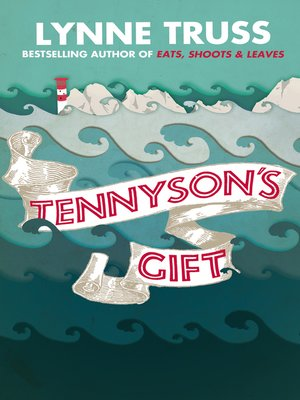 Tennyson's Gift by Lynne Truss. AVAILABLE eBook.