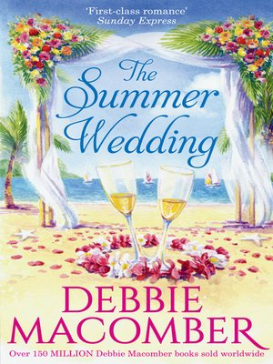 The Summer Wedding by Debbie Macomber. AVAILABLE eBook.