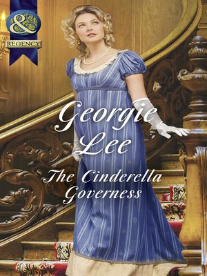 The Cinderella Governess by Georgie Lee.                                              WAIT LIST eBook.