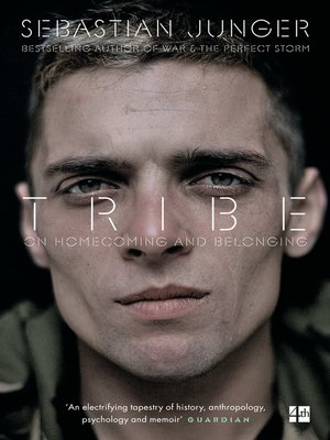 Tribe by Sebastian Junger. AVAILABLE eBook.
