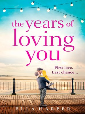 The Years of Loving You by Ella Harper. AVAILABLE eBook.