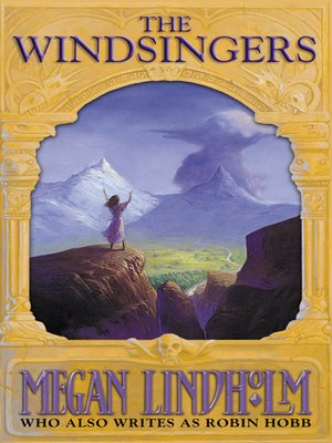 The Windsingers by Megan Lindholm.                                              AVAILABLE eBook.