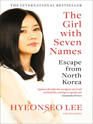The Girl with Seven Names by Hyeonseo Lee. AVAILABLE eBook.