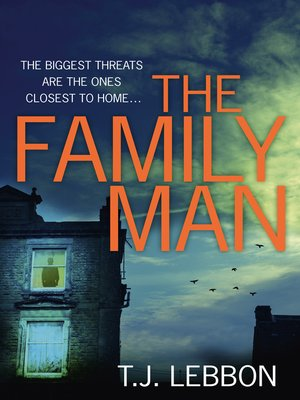 The Family Man by T.J. Lebbon.                                              AVAILABLE eBook.