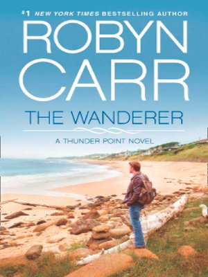 The Wanderer by Robyn Carr. AVAILABLE eBook.