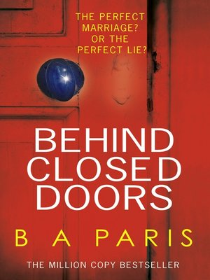 Behind Closed Doors by B A Paris. AVAILABLE eBook.