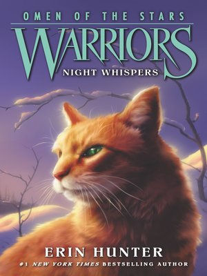 Night Whispers by Erin Hunter.                                              AVAILABLE eBook.