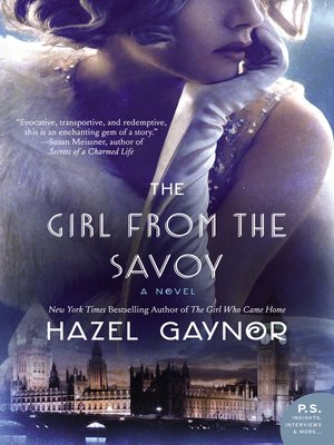The Girl from the Savoy by Hazel Gaynor. AVAILABLE eBook.