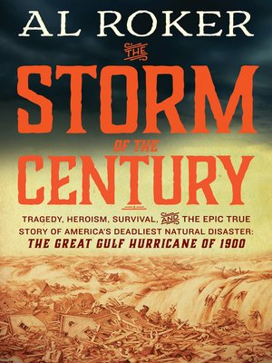 The Storm of the Century by Al Roker. AVAILABLE eBook.