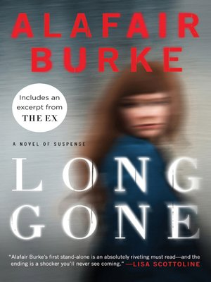 Long Gone by Alafair Burke. AVAILABLE eBook.