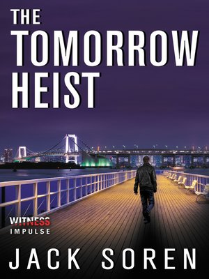 The Tomorrow Heist by Jack Soren. AVAILABLE eBook.