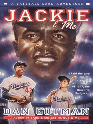 Jackie & Me by Dan Gutman.                                              AVAILABLE eBook.