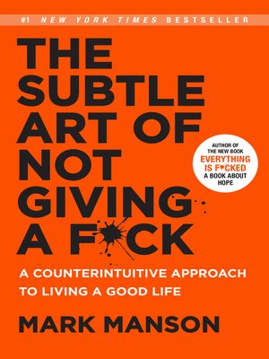 The Subtle Art of Not Giving a F*ck by Mark Manson.                                              AVAILABLE eBook.