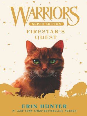 Firestar's Quest by Erin Hunter. AVAILABLE eBook.