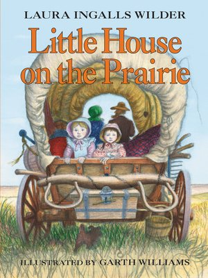 Little House on the Prairie by Laura Ingalls Wilder. AVAILABLE eBook.
