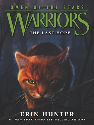 The Last Hope by Erin Hunter.                                              AVAILABLE eBook.