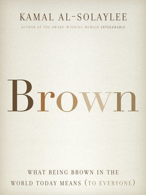 Brown by Kamal Al-Solaylee. AVAILABLE eBook.